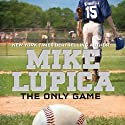 The Only Game Audiobook by Mike Lupica Narrated by Keith Nobbs
