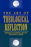Patricia O'Connell Killen The Art of Theological Reflection: 12