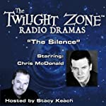 The Silence: The Twilight Zone Radio Dramas | Rod Serling