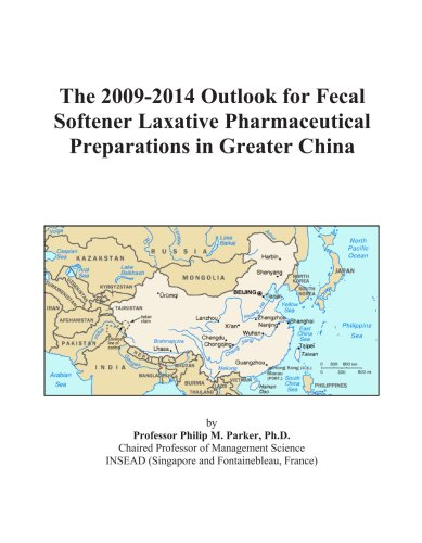 The 2009-2014 Outlook for Fecal Softener Laxative Pharmaceutical Preparations in Greater China