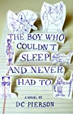The Boy Who Couldn't Sleep and Never Had To (Vintage Contemporaries)
