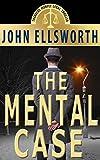 Legal Thriller: The Mental Case, a Novel (Thaddeus Murfee Legal Thriller Series Book 6)