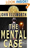 Legal Thriller: The Mental Case, a Novel (Thaddeus Murfee Legal Thriller Series Book 6)