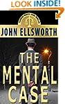 Legal Thriller: The Mental Case, a No...