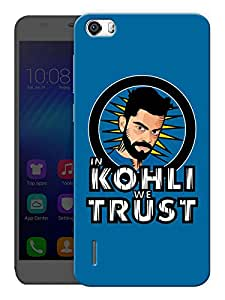 "Humor Gang In Kohli We Trust - Blue Printed Designer Mobile Back Cover For ""Huawei Honor 6"" (3D, Matte, Premium Quality Snap On Case)"