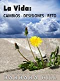 img - for La Vida: Cambios, Decisiones, Retos (Spanish Edition) book / textbook / text book