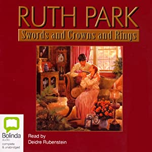 Swords and Crowns and Rings | [Ruth Park]