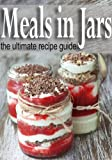 Meals in Jars :The Ultimate Guide (English Edition)