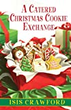 img - for A Catered Christmas Cookie Exchange (A Mystery With Recipes) book / textbook / text book