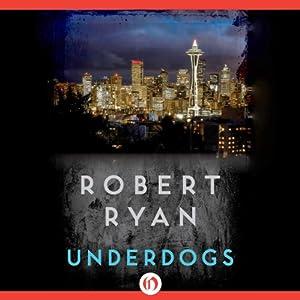 Underdogs | [Robert Ryan]