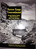 img - for Narrow Gauge Transcontinental; Through Gunnison Country Black Canon Revisited book / textbook / text book
