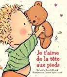 Je TAime de La Tete Aux Pieds (Album Illustre) (French Edition)