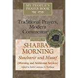 Shabbat Morning: Shacharit and Musaf, Morning and Additional Services: My People's Prayer Book--Traditional Prayers, Modern Commentaries [Hardcover]