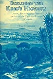 img - for Building the King's Highway: Labor, Society, and Family on Mexico's Caminos Reales, 1757-1804 1St edition by Castleman, Bruce A. (2005) Hardcover book / textbook / text book