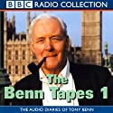 The Benn Tapes 1  by Tony Benn Narrated by Tony Benn