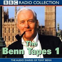 The Benn Tapes 1  by Tony Benn Narrated by Tony Benn