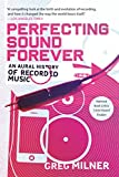 img - for Perfecting Sound Forever: An Aural History of Recorded Music book / textbook / text book