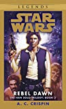 Rebel Dawn: Star Wars (The Han Solo Trilogy) (Star Wars: The Han Solo Trilogy Book 3)