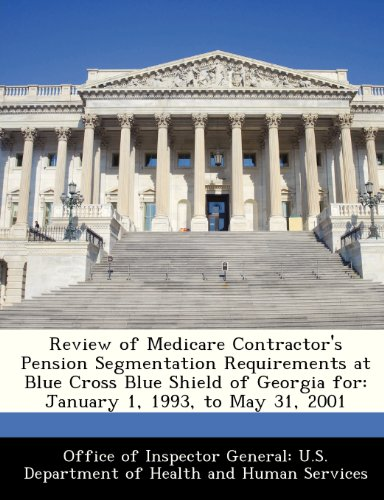 Review of Medicare Contractor's Pension Segmentation Requirements at Blue Cross Blue Shield of Georgia for: January 1, 1993, to May 31, 2001