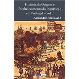 História da Origem e Estabelecimento da Inquisição em Portugal - I
