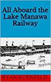 All Aboard the Lake Manawa Railway