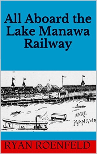Free Kindle Book : All Aboard the Lake Manawa Railway