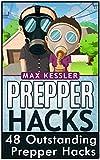 Prepper Hacks: 48 Outstanding Prepper Hacks (Preppers Survival, preppers survival handbook, preppers survival pantry)