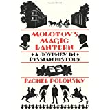 Molotov's Magic Lantern: A Journey in Russian Historyby Rachel Polonsky