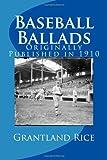 Baseball Ballads: Originally Published in 1910 (147825582X) by Rice, Grantland