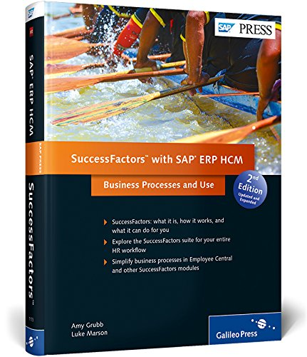 SuccessFactors: Business Processes and Use (2nd Edition) (SAP PRESS), by Amy Grubb, Luke Marson
