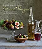 A Gourmet Guide to Oil and Vinegar