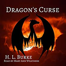 Dragon's Curse: The Dragon and the Scholar, Volume 1 Audiobook by H. L. Burke Narrated by Mary Ann Weathers