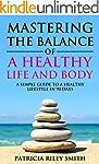 Mastering the Balance of A Healthy Li...