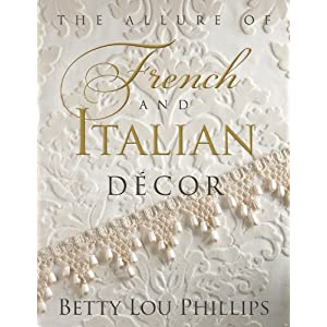 Allure of French &amp; Italian Decor, The