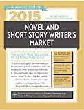 2015 Novel & Short Story Writers Market: The Most Trusted Gudie to Getting Published