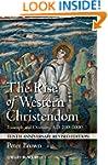 The Rise of Western Christendom: Triu...