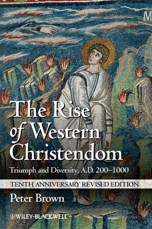Image of The Rise of Western Christendom: Triumph and Diversity, A.D. 200-1000 (Making of Europe)