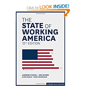 The State of Working America (An Economic Policy Institute Book) Lawrence Mishel, Josh Bivens, Elise Gould and Heidi Shierholz