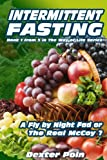 INTERMITTENT FASTING (Weight loss motivation, belly fat diet, personal health, fast exercise, health and fitness, healthy living, weight loss for women, ... exercise, nutrition) (Way of Life Series)