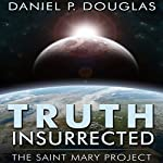 Truth Insurrected: The Saint Mary Project | Daniel P. Douglas