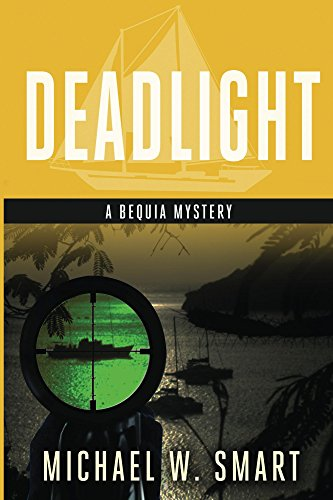 Book: Deadlight (The Bequia Mysteries Book 3) by Michael W. Smart