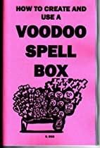 How to create and use a VOODOO SPELL BOX…