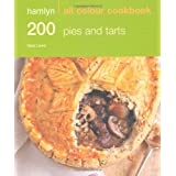 200 Pies & Tarts: Hamlyn All Colour Cookbookby Sara Lewis