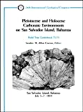 img - for Pleistocene and Holocene Carbonate Environments on San Salvador Island, Bahamas: San Salvador Island, Bahamas, July 2 - 7, 1989 (Field Trip Guidebooks) book / textbook / text book