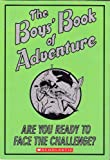 The Boys' Book of Adventure: Are You Ready to Face the Challenge? (0545289963) by Steve Martin