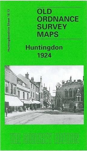Huntingdon 1924: Huntingdonshire Sheet 18.13 (Old O.S. Maps of Huntingdonshire)