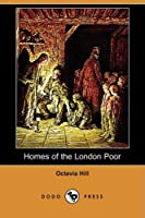 Homes of the London Poor (Dodo Press)
