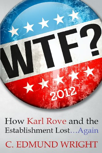 WTF? How Karl Rove and the Establishment Lost...Again