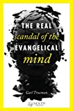 img - for The Real Scandal of the Evangelical Mind SAMPLER book / textbook / text book