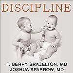 Discipline: The Brazelton Way, Second Edition   T. Berry Brazelton,Joshua Sparrow